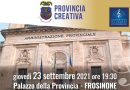 """Ancora protagonista """"Provincia Creativa"""": musica, cinema e arte a Frosinone, Fiuggi e Boville"""